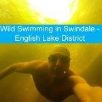 Wild Swim in Swindale - English Lake District